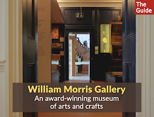 William Morris Gallery, an award-​​winning museum of arts and crafts