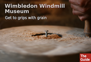 Wimbledon Windmill Museum - Get to grips with grain