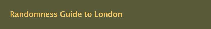 Randomness Guide to London